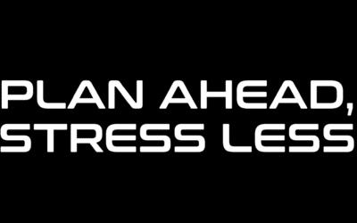 Plan Ahead, Stress Less